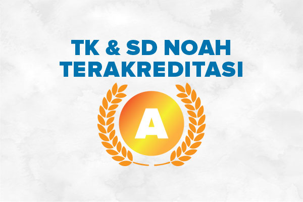 A Accreditation for TK and SD Noah